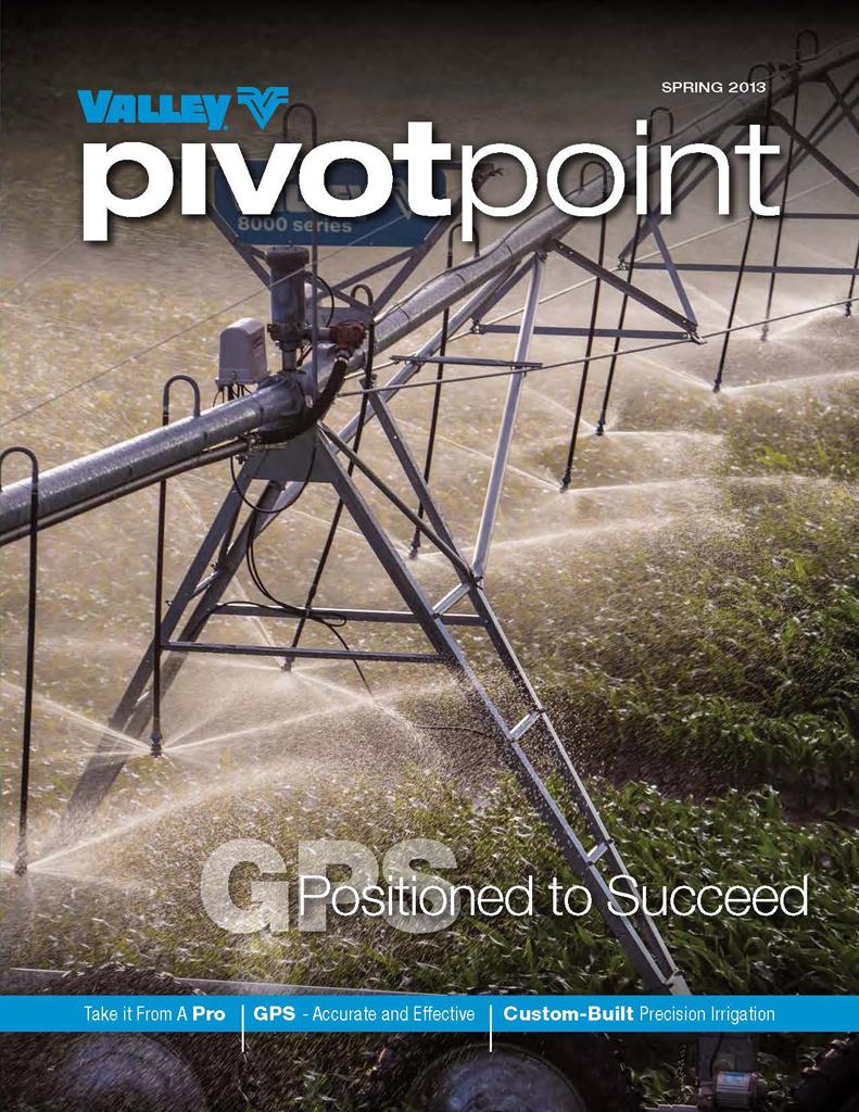 Valley Irrigation PivotPoint Newsletter Spring 2013