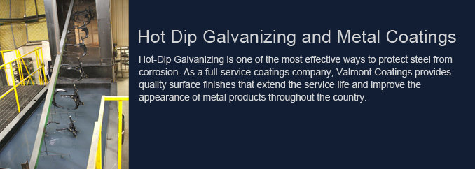 Hot Dip Galvanizing and Metal Coatings